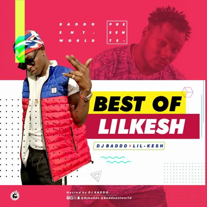 DJ Baddo - Best of Lil Kesh
