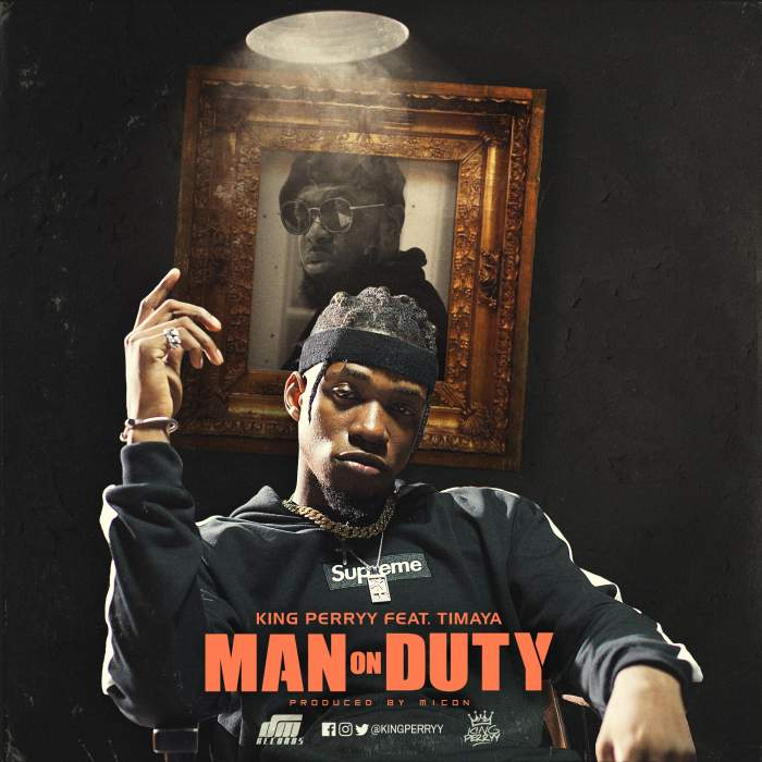 King Perryy - Man on Duty (feat. Timaya)