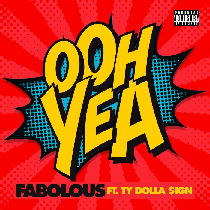 Fabolous - Ooh Yea (feat. Ty Dolla Sign)