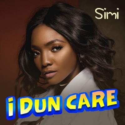 Music: Simi - I Dun Care