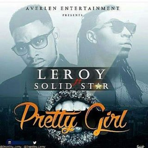 Leroy - Pretty Girl (ft. Solidstar)