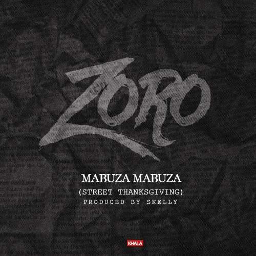 Zoro - Mabuza Mabuza (Street Thanksgiving)