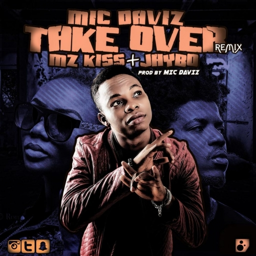Mic Daviz - Take Over (Remix) (ft. Cynthia Morgan & Jhybo)