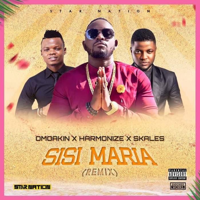 Omo Akin - Sisi Maria (Remix) (feat. Skales & Harmonize)