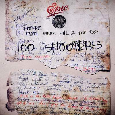 Music: Future - 100 Shooters (feat. Meek Mill & Doe Boy)