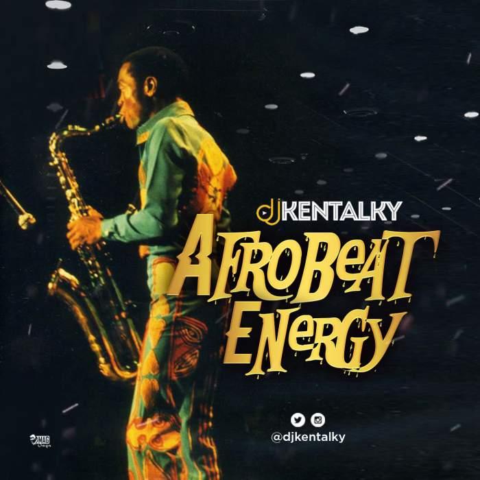 """DJ Kentalky - """"Afrobeat Energy Mix"""""""