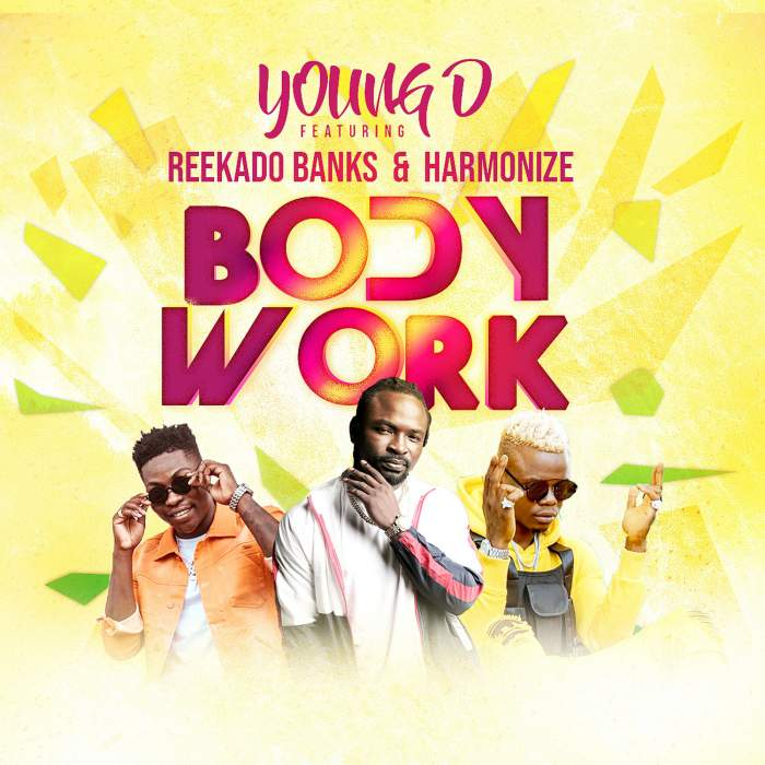Young D - Body Work (feat. Reekado Banks & Harmonize)