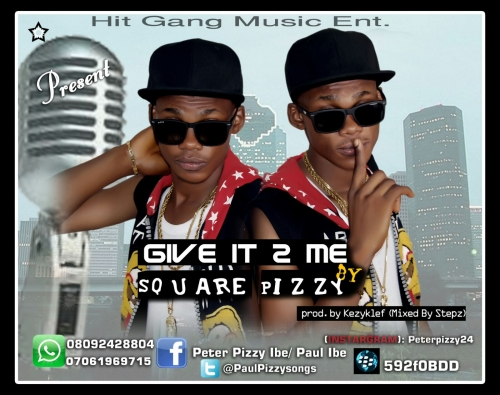 Square Pizzy - Give It 2 Me