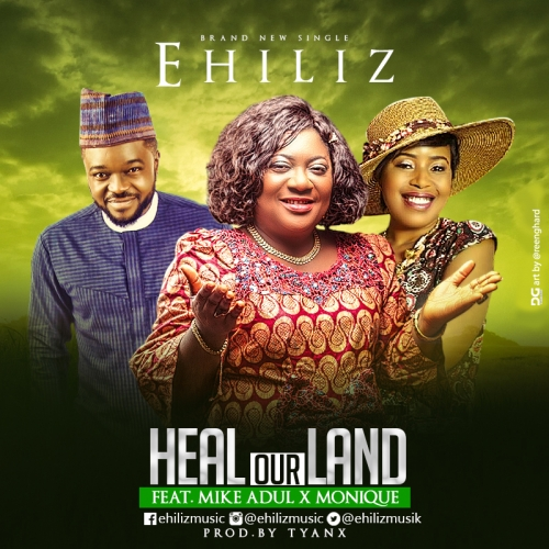 Ehiliz - Heal Our Land (feat. Mike Abdul & MoniQue)