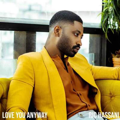 Music: Ric Hassani - Love You Anyway