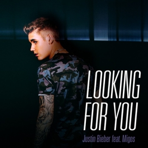 Music: Justin Bieber - Looking For You (feat. Migos)