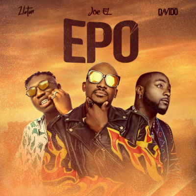 Music: Joe El, Davido & Zlatan - Epo