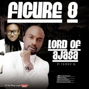 Lord of Ajasa - Figure 8 (feat. Terry G)