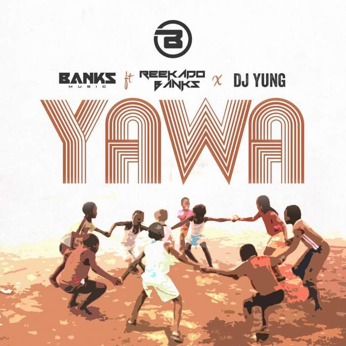 Banks Music - Yawa (feat. Reekado Banks & DJ Yung)
