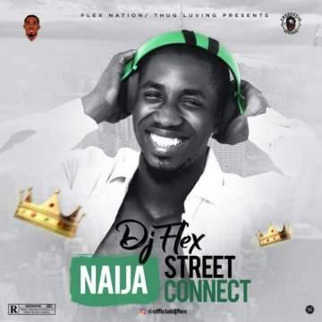 DJ Mix: DJ Flex - Naija Street Connect Mixtape