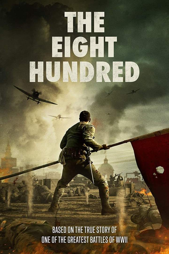 The Eight Hundred (2020) [Chinese]