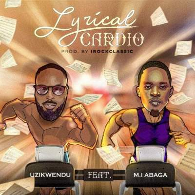 Music: Uzikwendu - Lyrical Cardio (feat. M.I Abaga)