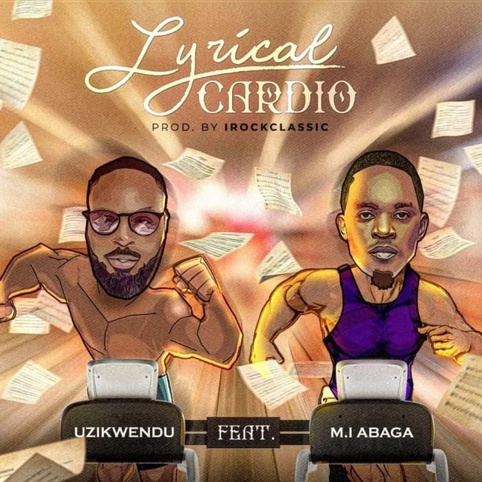 Uzikwendu - Lyrical Cardio (feat. M.I Abaga)