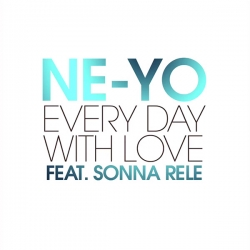 Ne-Yo - Every Day With Love (feat. Sonna Rele)