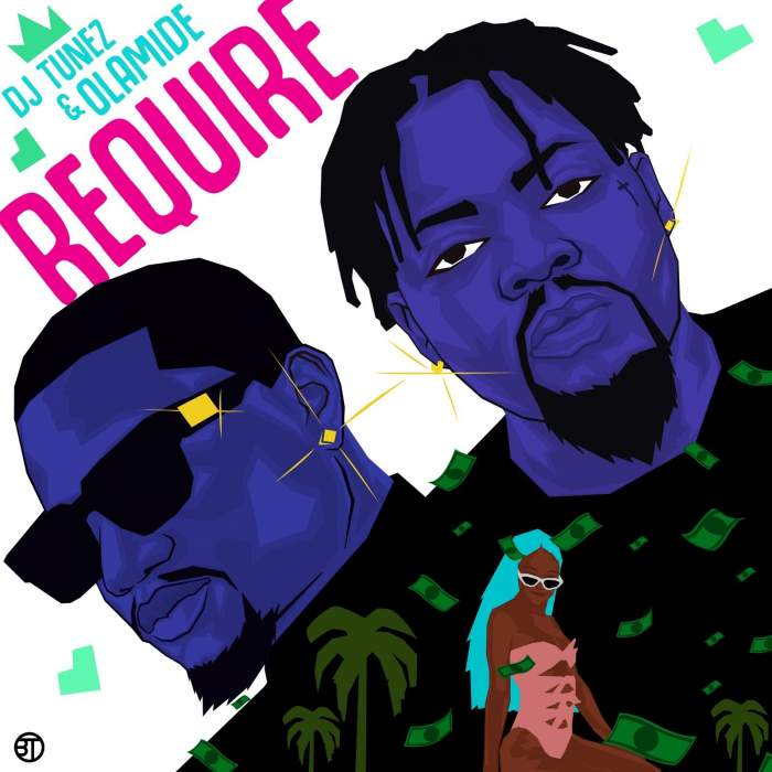 DJ Tunez & Olamide - Require