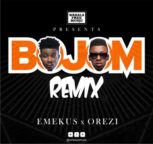 Emekus - Bojom (Remix) (feat. Orezi)