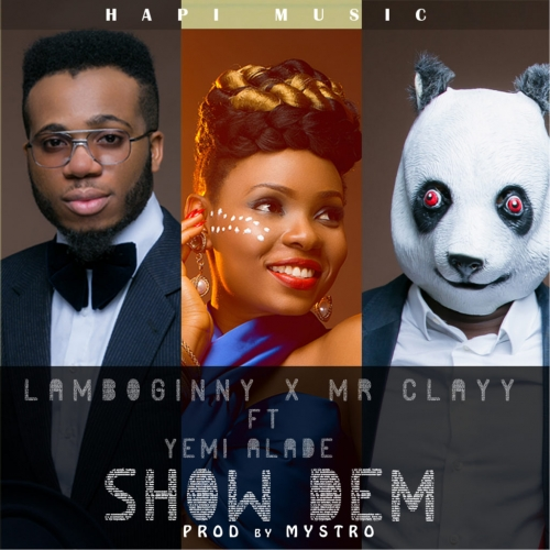 Lamboginny & Mr Clayy - Show Dem (feat. Yemi Alade)
