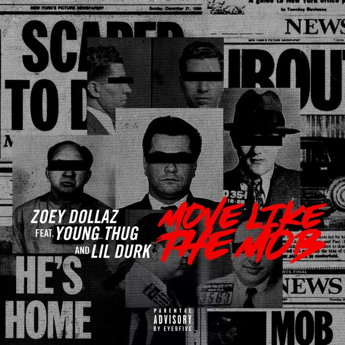 Zoey Dollaz - Move Like The Mob (feat. Young Thug & Lil Durk)