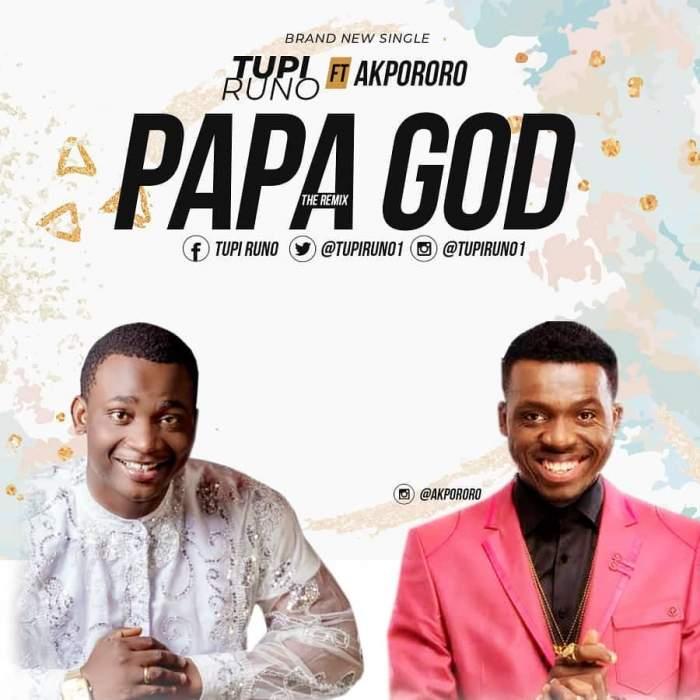 Tupi Runo - Papa God (Remix) (feat. Akpororo)