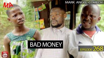 Comedy Skit: Mark Angel Comedy - Episode 268 (Bad Money)