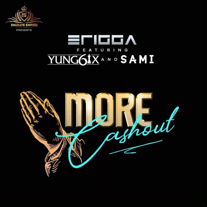 Erigga - More Cash Out (feat. Yung6ix & Sami)