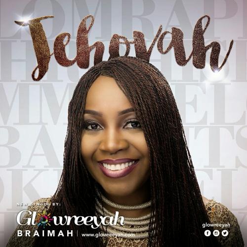 Glowreeyah Braimah - Jehova