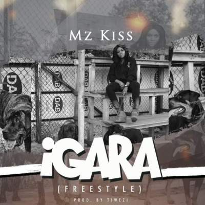 Music: Mz Kiss - Igara [Prod. by Tiwezi]