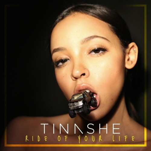 Tinashe - Ride Of Your Life