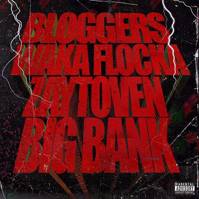 Waka Flocka Flame, Zaytoven & Big Bank - Bloggers