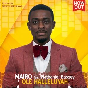 Mairo - Ole Halleluyah (ft. Nathaniel Bassey)