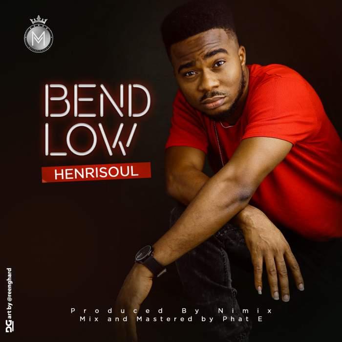 Henrisoul - Bend Low