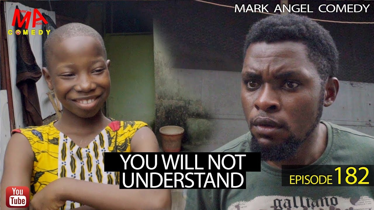 Mark Angel Comedy - Episode 182 (You Will Not Understand)