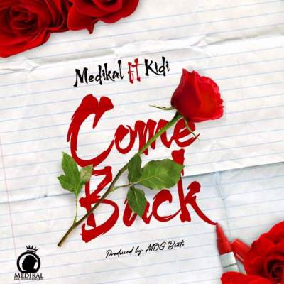 Music: Medikal - Come Back (feat. KiDi)