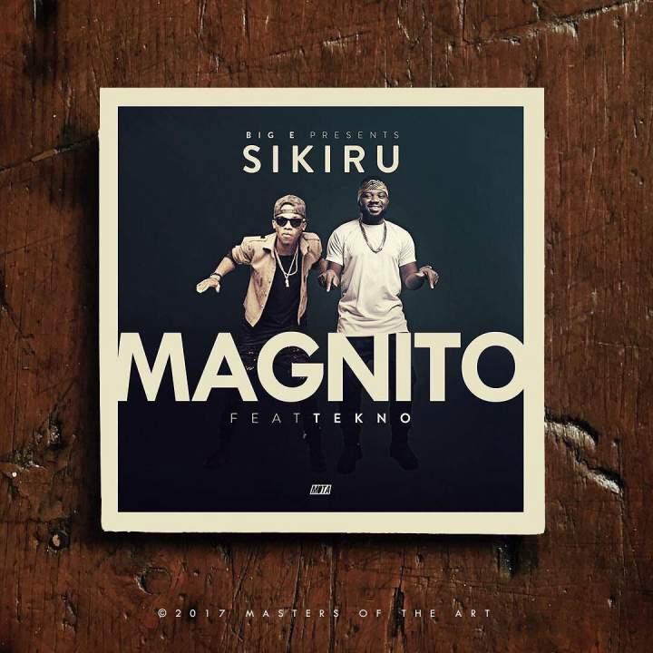 Magnito - Sikiru (ft. Tekno)
