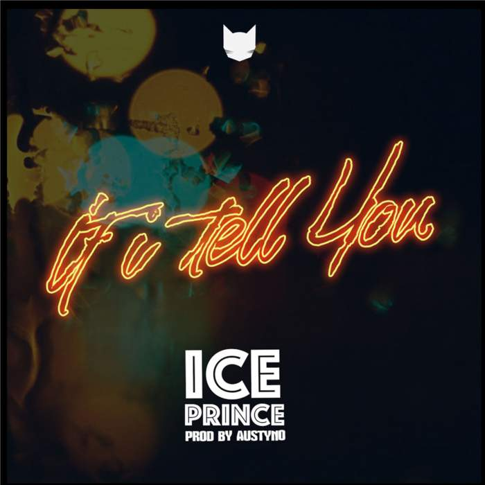 Ice Prince - If I Tell You (feat. DJ Spinall)