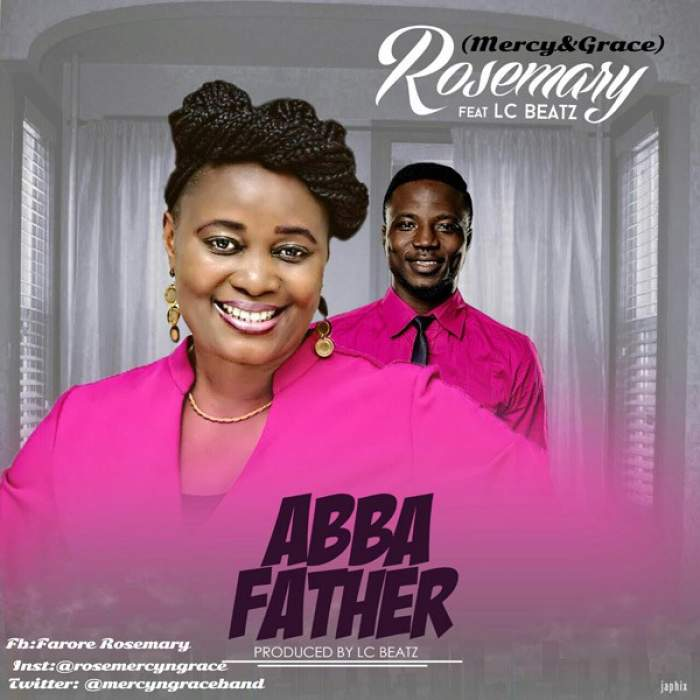 Rosemary - Abba Father (feat. LC Beatz)