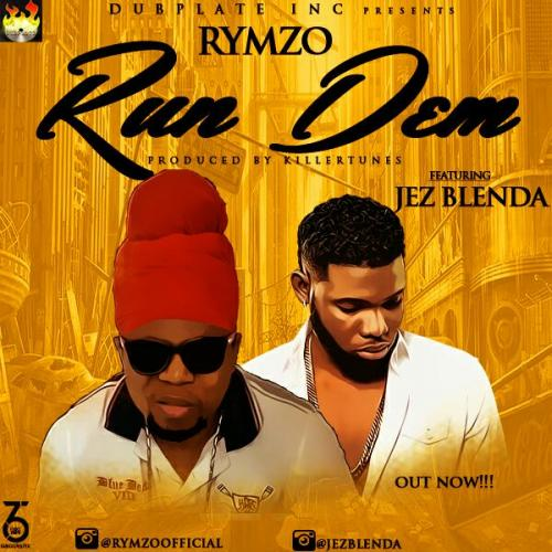 Rymzo - Run Dem (ft. Jez Blenda)