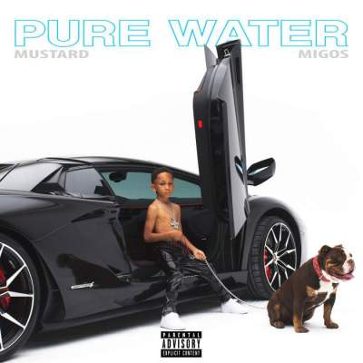 Music: Mustard & Migos - Pure Water