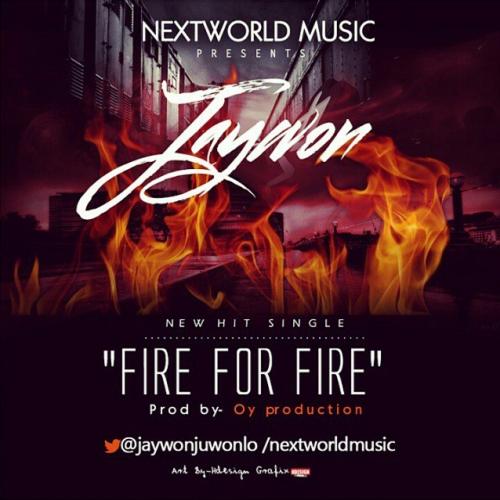 Jaywon - Fire For Fire