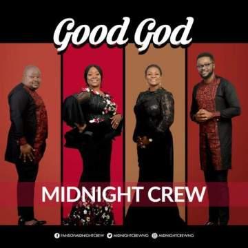 Gospel Music: Midnight Crew - Good God [Prod. by Tyanx]