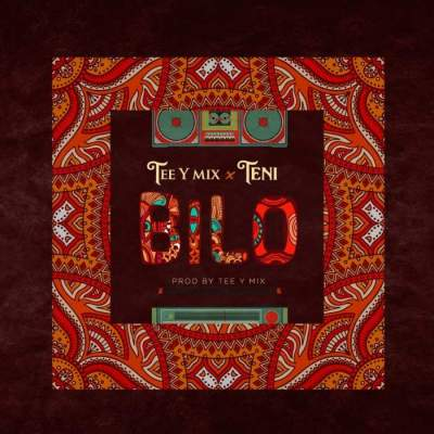 Music: Tee-Y Mix - Bilo (feat. Teni)