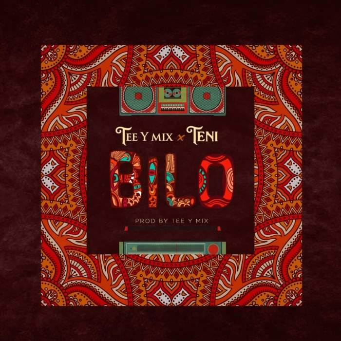 Tee-Y Mix - Bilo (feat. Teni)