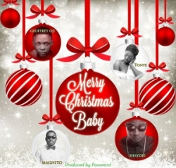 Shaydee, Magnito, Password, Tonye & Geoffrey - Merry Christmas Baby