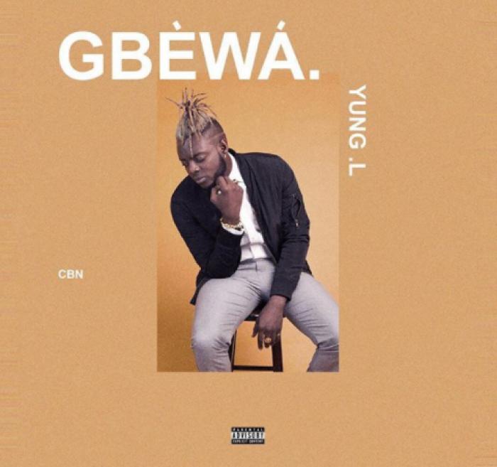 Yung L - Gbewa