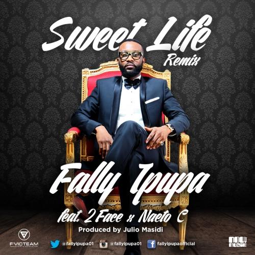 Fally Ipupa - Sweet Life (feat. 2Face & Naeto C)